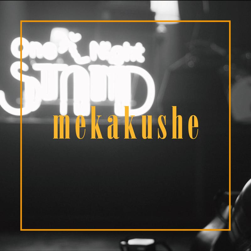 mekakushe「mekakushe〜One Night STAND Live〜」